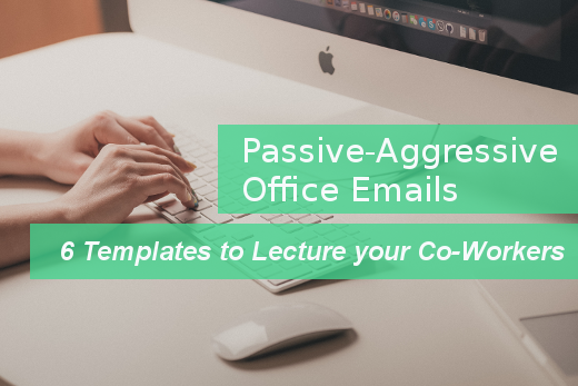 Passive-Aggressive Office Emails | 6 Ready-To-Use Templates