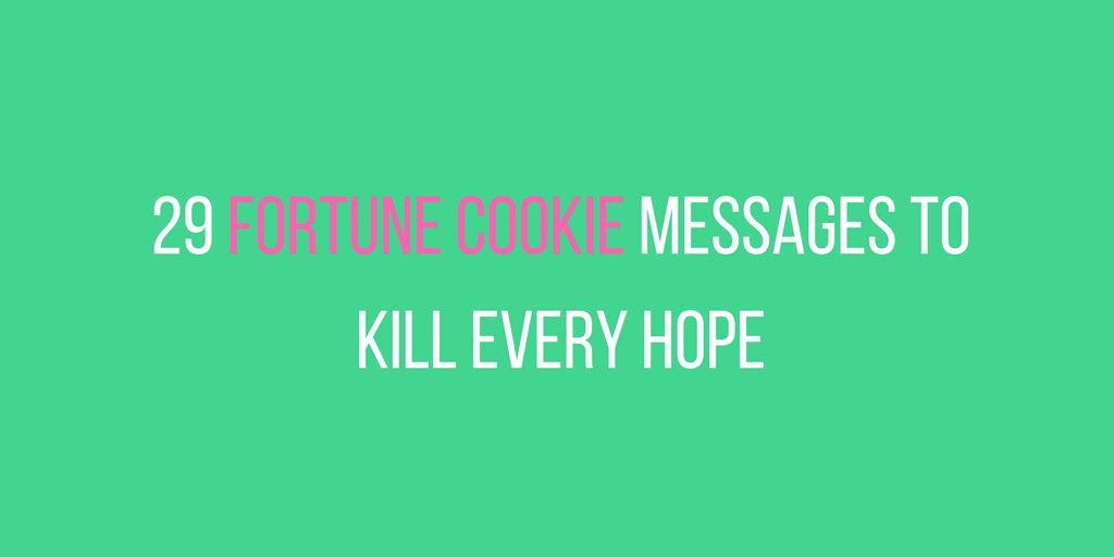 picture about Printable Funny Fortune Cookie Sayings Pdf called 29 Humorous Fortune Cookie Messages In direction of Get rid of Every single Count on